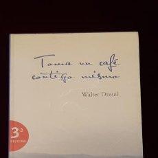 Libros de segunda mano: TOMA UN CAFÉ CONTIGO MISMO - WALTER DRESEL - ZENITH 2005. Lote 148201996