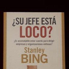 Libros de segunda mano: ¿SU JEFE ESTÁ LOCO? - STANLEY BING - EDICIONES ROBINBOOK 2008. Lote 148202012