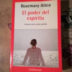 Libros de segunda mano: EL PODER DEL ESPÍRITU. CONECTA CON TU SEXTO SENTIDO - ROSEMARY ALTEA. Lote 148219414