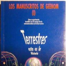 Libros de segunda mano: LOS MANUSCRITOS DE GEENOM I TERRESTRES ESTA ES LA HISTORIA 3ª EDICION 1995 AZTLAN PROYECTO ARIDANE. Lote 148222738