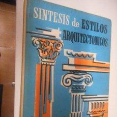 Libros de segunda mano: SINTESIS DE ESTILOS ARQUITECTONICOS , MONOGRAFIAS CEAC . Lote 148226062