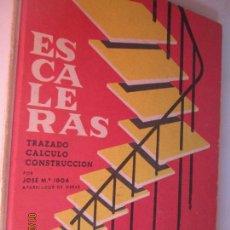 Libros de segunda mano: ESCALERAS ,TRAZADO, CALCULO , CONSTRUCCION . Lote 148227134