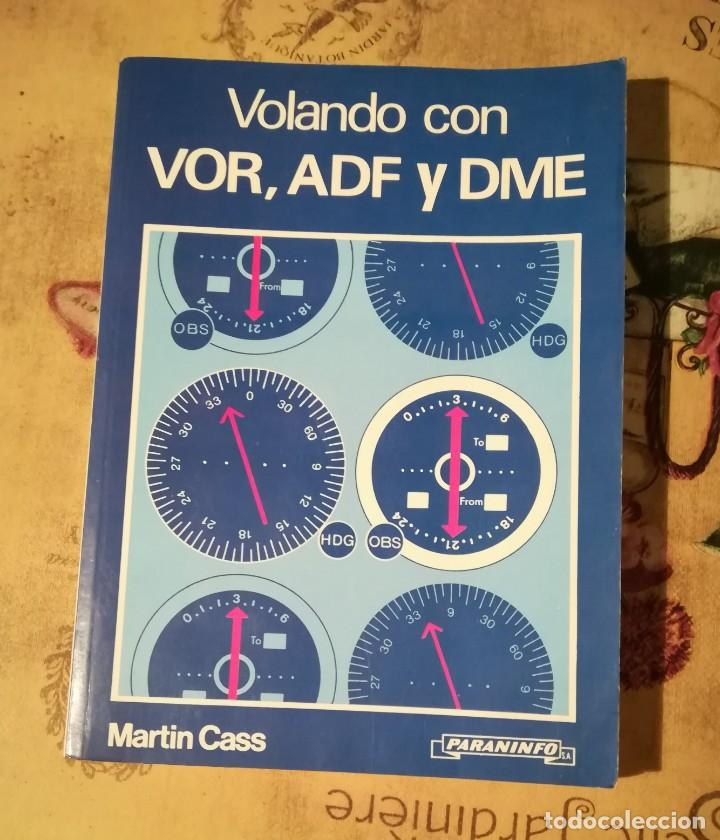 VOLANDO CON VOR, ADF Y DME - MARTIN CASS - PARANINFO 1989 (Libros de Segunda Mano - Ciencias, Manuales y Oficios - Otros)