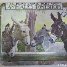 Libros de segunda mano: EL REINO ANIMAL PARA NIÑOS. ANIMALES DOMÉSTICOS. NÚMERO 3. RAMÓN SOPENA. BARCELONA.. Lote 148230250