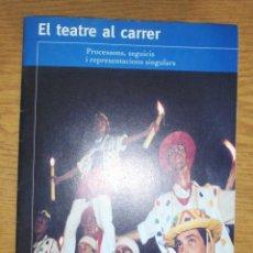 Libros de segunda mano: EL TEATRE AL CARRER. PROCESSONS, SEGUICIS I REPRESENTACIONS SINGULARS. QUADERNS DE CULTURA POPULAR . Lote 148232082