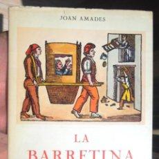 Libros de segunda mano: LA BARRETINA JOAN AMADES 1982 DIÀFORA IMPECABLE CULTURA POPULAR I TRADICIONAL. Lote 148232702