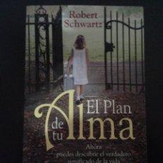Libros de segunda mano: EL PLAN DE TU ALMA - ROBERT SCHWARTZ (EDITORIAL SIRIO). Lote 148233002
