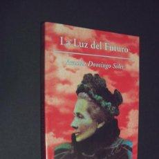 Libros de segunda mano: LA LUZ DEL FUTURO. AMALIA DOMINGO SOLER. Lote 148240522