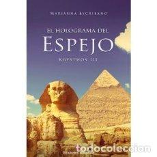 Libros de segunda mano: EL HOLOGRAMA DEL ESPEJO. KRYSTHOS III. MARIANNA ESCRIBANO. Lote 148241146
