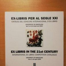 Libros de segunda mano: EX-LIBRIS PER AL SEGLE XXI. CATÀLEG DEL CONCURS INTERNACIONAL D'EX-LIBRIS. Lote 148245474
