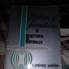 Libros de segunda mano: T. PÉREZ WHITE. TABLAS DE RESISTENCIA DE MATERIALES. SALAMANCA 1970. Lote 148247657