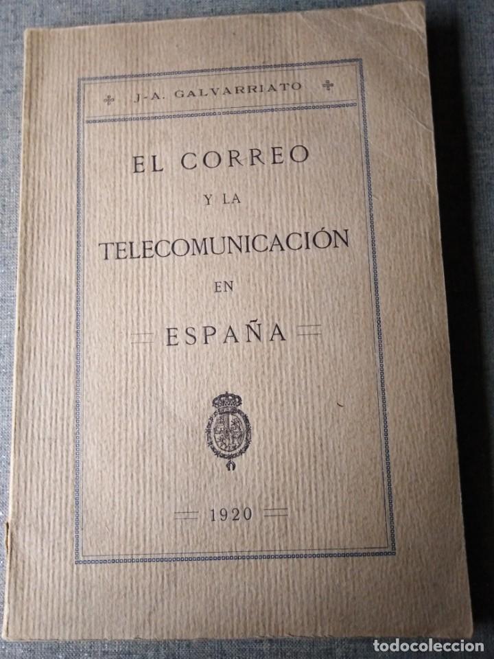 EL CORREO Y LA TELECOMUNICACION ESPAÑA J. A. GALVARRIATO 1920 (Libros de Segunda Mano - Historia - Otros)