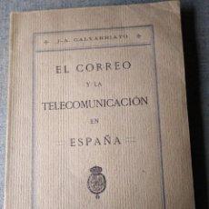 Libros de segunda mano: EL CORREO Y LA TELECOMUNICACION ESPAÑA J. A. GALVARRIATO 1920 . Lote 148278390