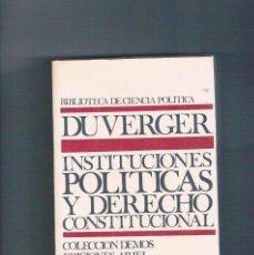 Libros de segunda mano: INSTITUCIONES POLITICAS Y DERECHO CONSTITUCIONAL DUVERGER BIBLIOTECA DE CIENCIA POLITICA ARIEL 1970. Lote 148278530