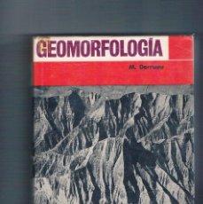 Libros de segunda mano: GEOMORFOLOGIA M. DERRUAU ARIEL 1970. Lote 148278702