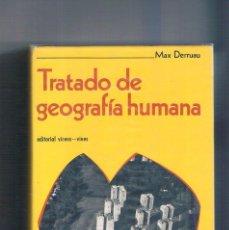 Libros de segunda mano: TRATADO DE GEOGRAFIA HUMANA MAX SERRUAU VICENS VIVES 1973. Lote 148278862