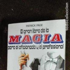 Libros de segunda mano: PATRIK PAGE EL GRAN LIBRO DE LA MAGIA PARA EL AFICIONADO Y EL PROFESIONAL EDITORIAL DE VECCHI. Lote 148284014