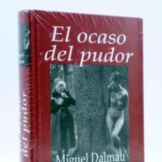 Libros de segunda mano: EL OCASO DEL PUDOR (MIGUEL DALMAU) EDHASA, 2012. OFRT ANTES 22,9E. Lote 179211425