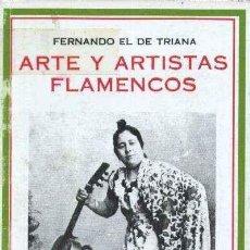 Libros de segunda mano: ARTE Y ARTISTAS FLAMENCOS. FERNANDO EL DE TRIANA. FL-015. Lote 211291397