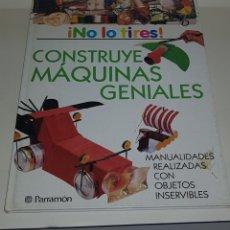 Libros de segunda mano: NO LO TIRES - CONSTRUYE MAQUINAS GENIALES - PARRAMON - ARM04. Lote 148343582