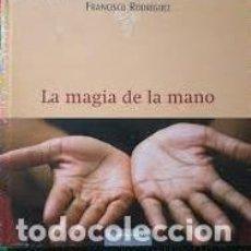 Libros de segunda mano: LA MAGIA DE LA MANO - FRANCISCO RODRIGUEZ – CIRCULO DE LECTORES. Lote 194084250