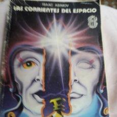 Libros de segunda mano: LIBRO NÚM. 54 LAS CORRIENTES DEL ESPACIO. DE ISAAC ASIMOV.- VER FOTOS.-. Lote 148345240