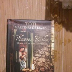 Libros de segunda mano: PLACERES REALES, TOTI MARTÍNEZ DE LEZEA, ED. MAEVA. Lote 148345534