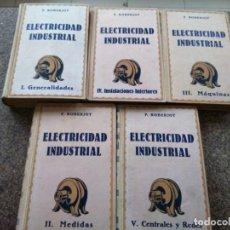Libros de segunda mano: ELEMENTOS DE ELECTRICIDAD INDUSTRIAL -- 5 TOMOS -- P. ROBERJOT -- EDITOR GUSTAVO GIL 1938 -- . Lote 148356574