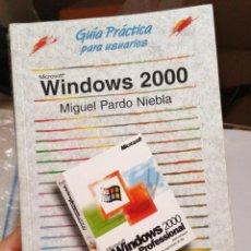 Libros de segunda mano: WINDOWS 2000. GUÍA PRÁCTICA PARA USUARIOS. ANAYA. MIGUEL PARDO NIEBLA.. Lote 148366882