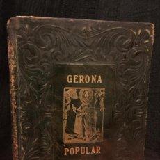 Libros de segunda mano: GERONA POPULAR, JOAQUIN PLA CARGOL, 1948, 140 GRABADOS, EDICION EN PIEL LABRADA 342PGS. Lote 148410722