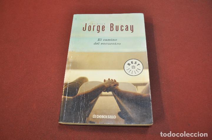 EL CAMINO DEL ENCUENTRO - JORGE BUCAY - AJB (Libros de Segunda Mano - Pensamiento - Otros)