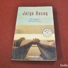 Libros de segunda mano: EL CAMINO DEL ENCUENTRO - JORGE BUCAY - AJB. Lote 148413246