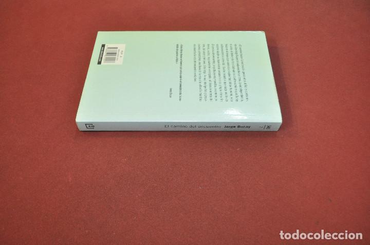 Libros de segunda mano: el camino del encuentro - jorge bucay - AJB - Foto 2 - 148413246