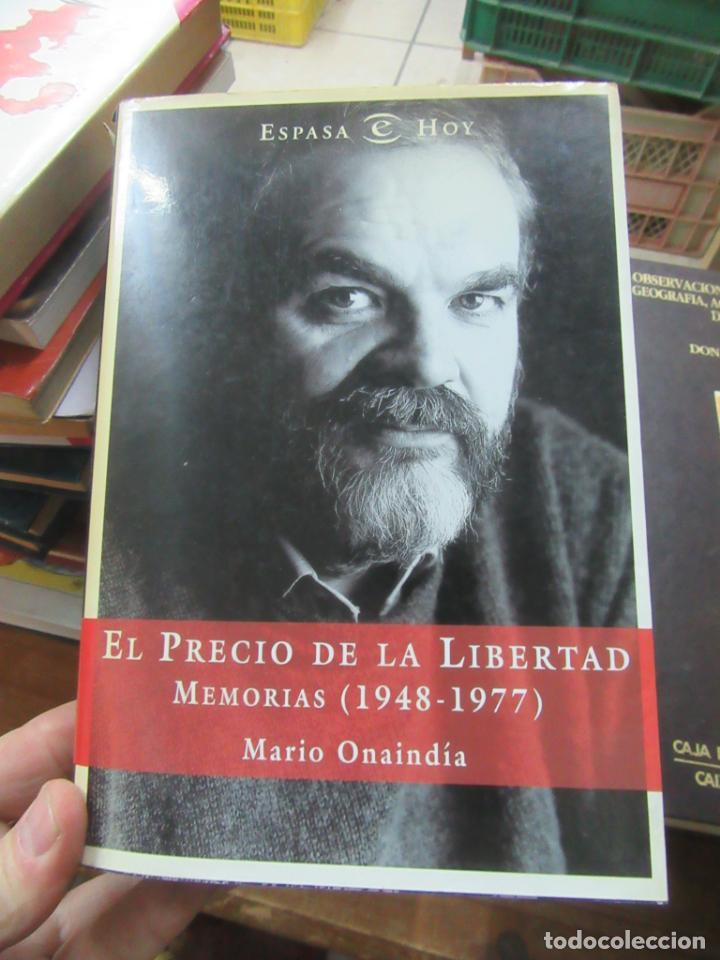 LIBRO EL PRECIO DE LA LIBERTAD MEMORIAS 1948-1977 MARIO ONAIDÍA 2001 ESPASA L-7539-545 (Libros de Segunda Mano (posteriores a 1936) - Literatura - Otros)