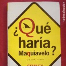 Libros de segunda mano: ¿QUÉ HARÍA MAQUIAVELO? STANLEY BING.. Lote 148442890