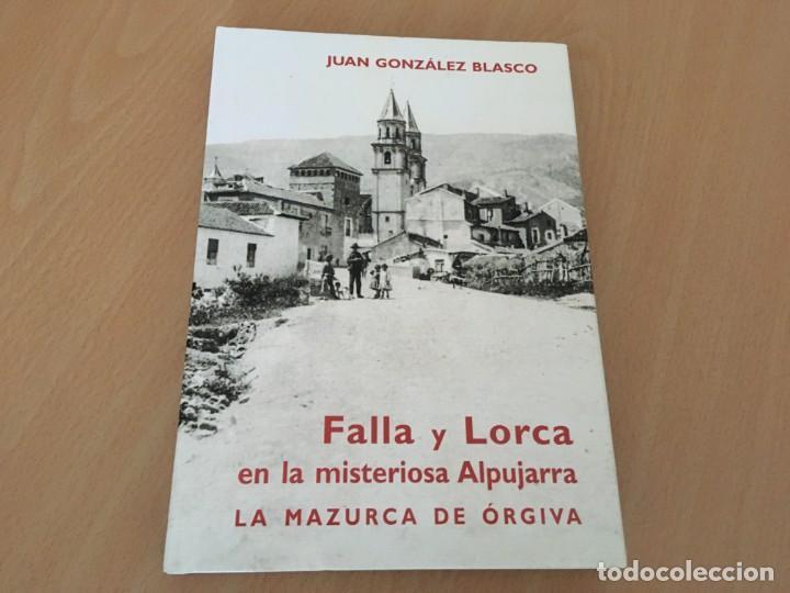 FALLA Y LORCA EN LA MISTERIOSA ALPUJARRA – LA MAZURCA DE ÓRGIVA - NUEVO (Libros de Segunda Mano - Bellas artes, ocio y coleccionismo - Otros)