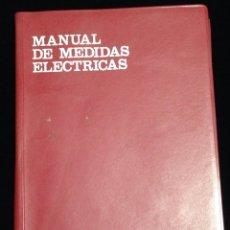 Libros de segunda mano: MANUAL DE MEDIDAS ELECTRICAS,EDICIONES CEAC,AÑO 1975.. Lote 148465593