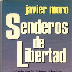 Libros de segunda mano: JAVIER MORO : SENDEROS DE LIBERTAD. (ED. PLANETA / SEIX BARRAL, 1993) . Lote 148466462