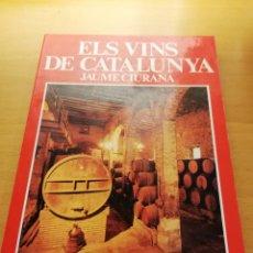 Libros de segunda mano: ELS VINS DE CATALUNYA (JAUME CIURANA). Lote 148496462