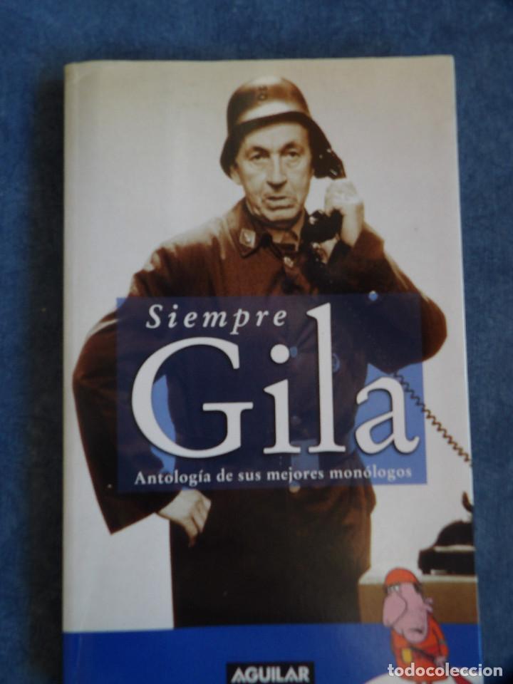 SIEMPRE GILA (Libros de Segunda Mano (posteriores a 1936) - Literatura - Otros)