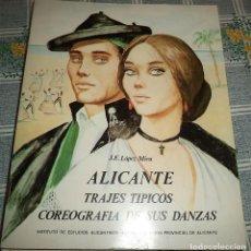 Libros de segunda mano: ALICANTE TRAJES TÍPICOS COREOGRAFÍA DE SUS DANZAS INSTITUTO DE ESTUDIOS ALICANTINOS 1975 PASTA SEMIR. Lote 187118573