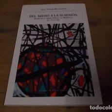 Libros de segunda mano: DEL MIEDO A LA SUMISIÓN. MEDICINA Y SANTO OFICIO EN MALLORCA (S.XVI-XVIII). JOSÉ TOMÁS MONSERRAT. . Lote 148505254