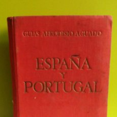 Libros de segunda mano - ESPAÑA Y PORTUGAL - GUIAS AFRODISIO AGUADO - 1952 - 148524126