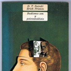 Libros de segunda mano: BUDISMO ZEN Y PSICOANÁLISIS D.T. SUZUKI ERICH FROMM . Lote 148553294