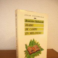 Libros de segunda mano: BRONISLAW MALINOWSKI: DIARIO DE CAMPO EN MELANESIA (JÚCAR, 1989) MUY BUEN ESTADO. RARO.. Lote 148557378