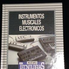Libros de segunda mano: INSTRUMENTOS MUSICALES ELECTRONICOS,BIBLIOTECA DE ELECTRONICA/INFORMATICA,ORBIS,BARCELONA 1986.. Lote 148560621