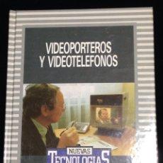 Libros de segunda mano: VIDEOPORTEROS Y VIDEOTELEFONOS,BIBLIOTECA DE ELECTRONICA/INFORMATICA,ORBIS,BARCELONA 1986.. Lote 148560961