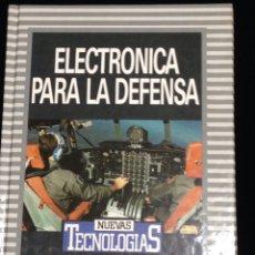 Libros de segunda mano: ELECTRONICA PARA LA DEFENSA,BIBLIOTECA DE ELECTRONICA/INFORMATICA,ORBIS,BARCELONA 1986.. Lote 148561166