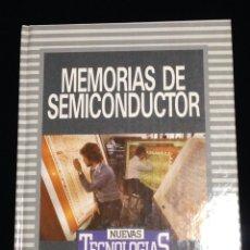 Libros de segunda mano: MEMORIAS DE SEMICONDUCTOR,BIBLIOTECA DE ELECTRONICA/INFORMATICA,ORBIS,BARCELONA 1986.. Lote 148561592