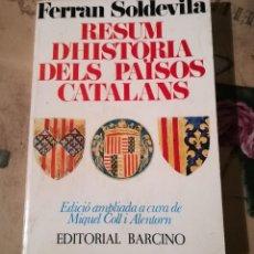Libros de segunda mano: RESUM D'HISTÒRIA DELS PAÏSOS CATALANS - FERRAN SOLDEVILA. Lote 148566494